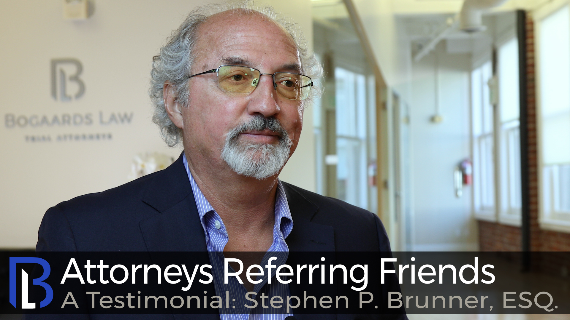 Attorneys Referring Friends--A Testimonial: Stephen P. Brunner, ESQ